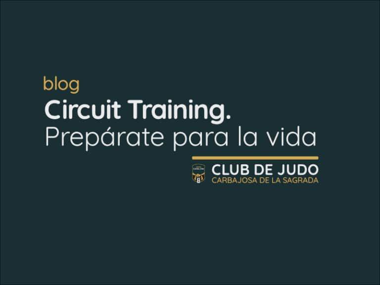 Circuit Training. Prepárate para la vida.